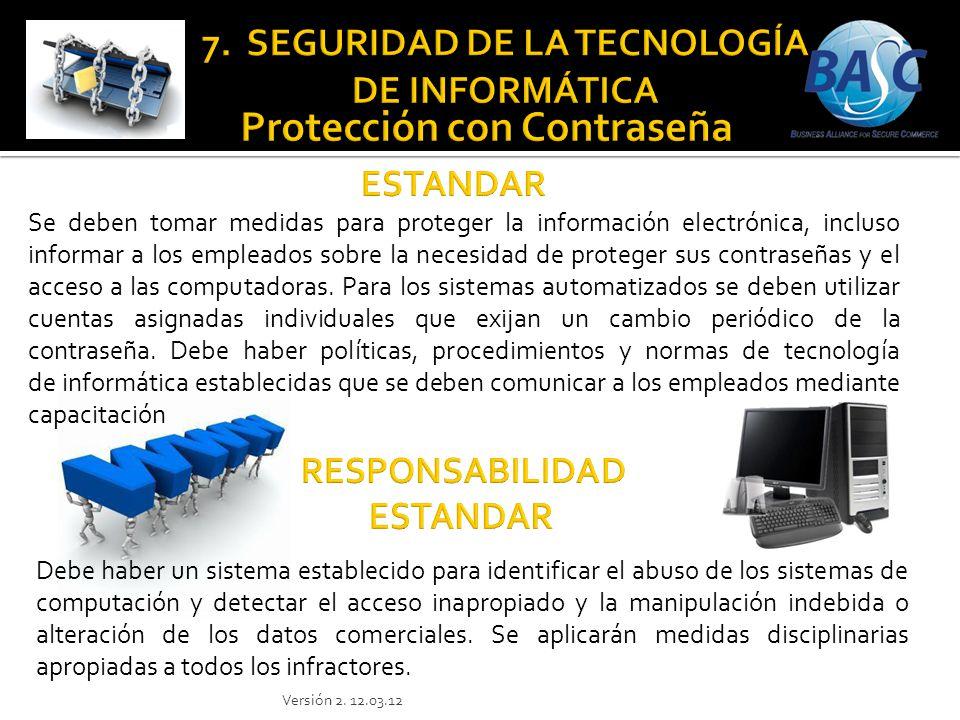 Se deben tomar medidas para proteger la información electrónica, incluso informar a los empleados sobre la necesidad de proteger sus contraseñas y el