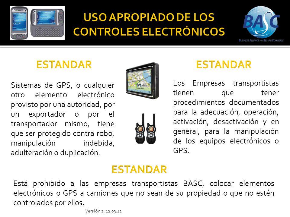 Sistemas de GPS, o cualquier otro elemento electrónico provisto por una autoridad, por un exportador o por el transportador mismo, tiene que ser prote
