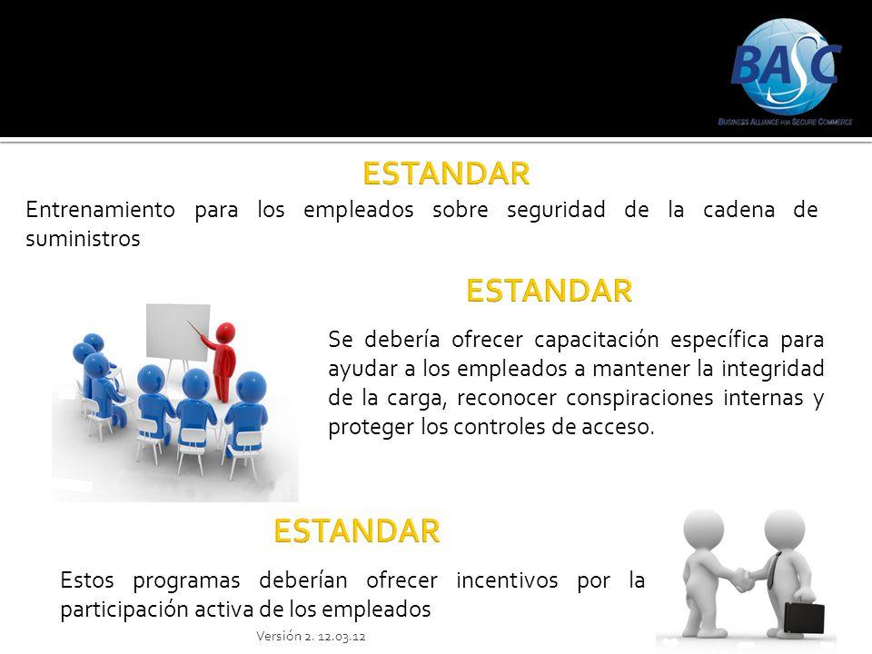 Entrenamiento para los empleados sobre seguridad de la cadena de suministros Se debería ofrecer capacitación específica para ayudar a los empleados a
