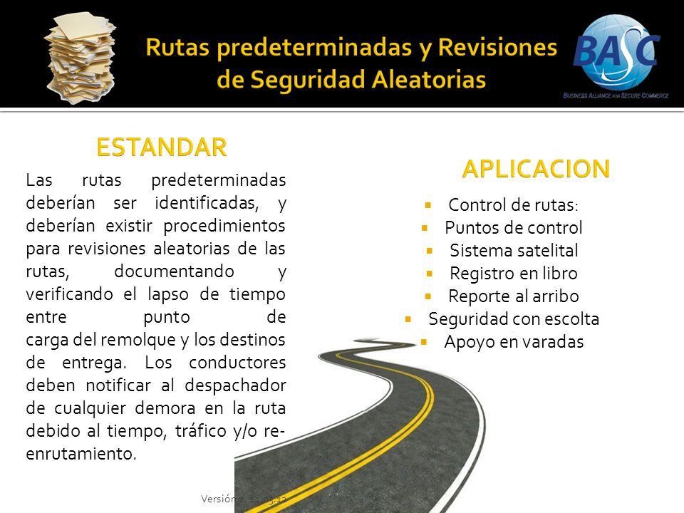 Control de rutas: Puntos de control Sistema satelital Registro en libro Reporte al arribo Seguridad con escolta Apoyo en varadas Las rutas predetermin
