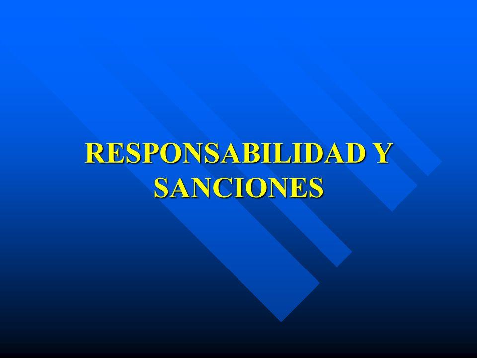 RESPONSABILIDAD Y SANCIONES