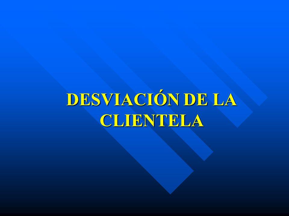 DESVIACIÓN DE LA CLIENTELA