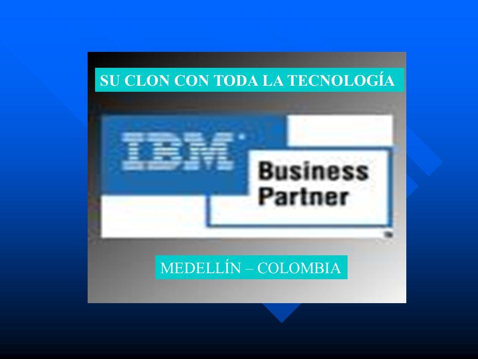 SU CLON CON TODA LA TECNOLOGÍA MEDELLÍN – COLOMBIA