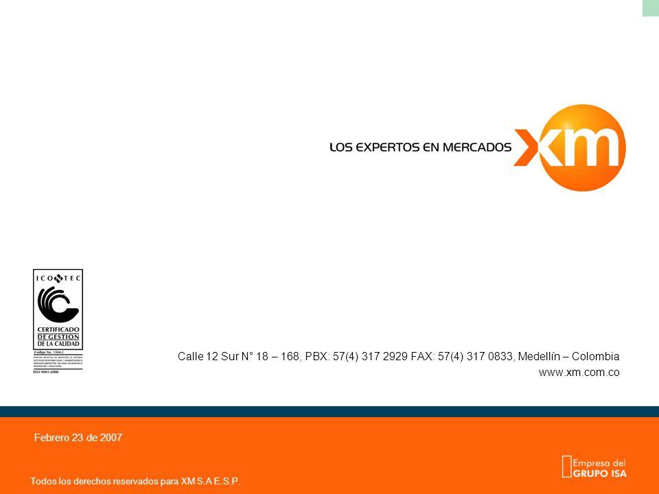 Todos los derechos reservados para XM S.A E.S.P. Febrero 23 de 2007 Calle 12 Sur N° 18 – 168, PBX: 57(4) 317 2929 FAX: 57(4) 317 0833, Medellín – Colo