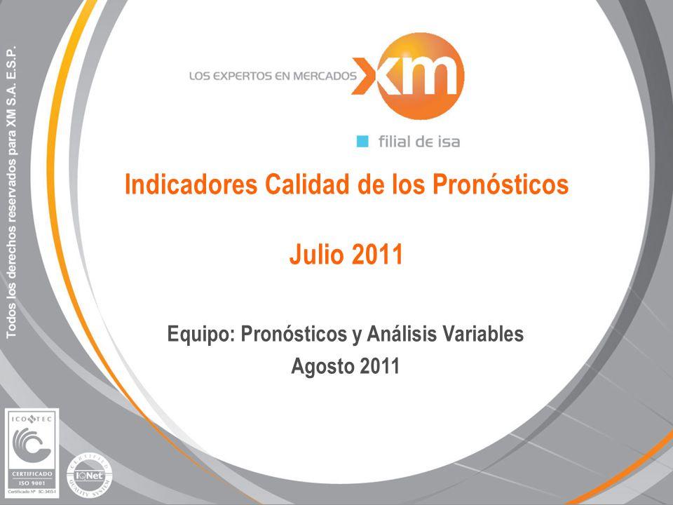 Indicadores Calidad de los Pronósticos Julio 2011 Equipo: Pronósticos y Análisis Variables Agosto 2011