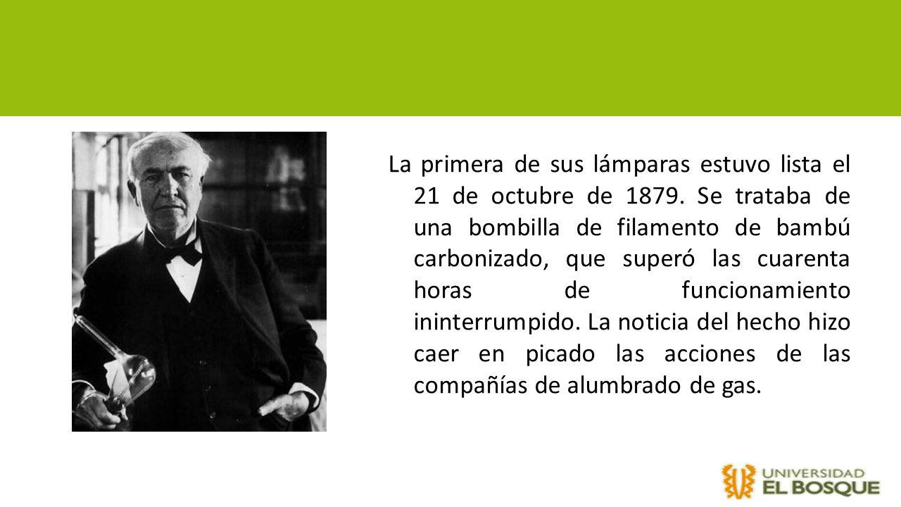 La primera de sus lámparas estuvo lista el 21 de octubre de 1879. Se trataba de una bombilla de filamento de bambú carbonizado, que superó las cuarent