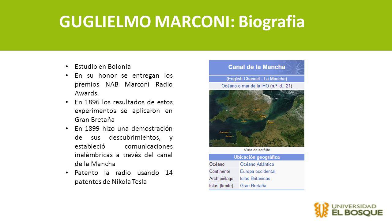 GUGLIELMO MARCONI: Biografia Estudio en Bolonia En su honor se entregan los premios NAB Marconi Radio Awards. En 1896 los resultados de estos experime