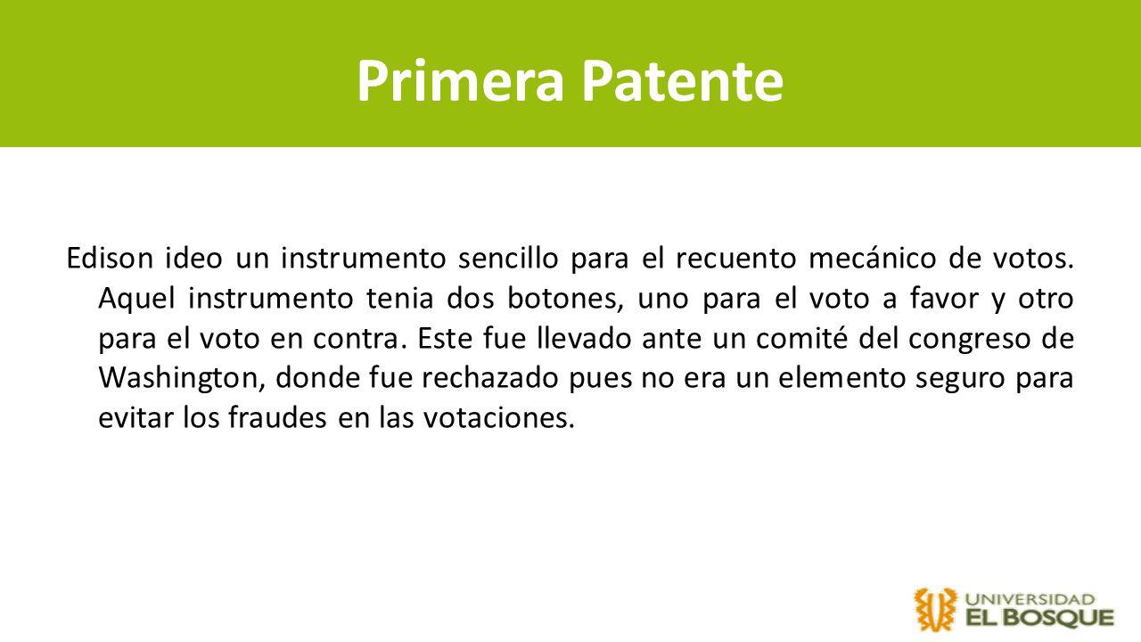 Primera Patente Edison ideo un instrumento sencillo para el recuento mecánico de votos. Aquel instrumento tenia dos botones, uno para el voto a favor