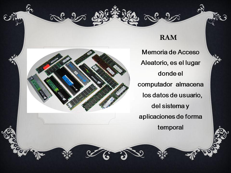 RAM Memoria de Acceso Aleatorio, es el lugar donde el computador almacena los datos de usuario, del sistema y aplicaciones de forma temporal
