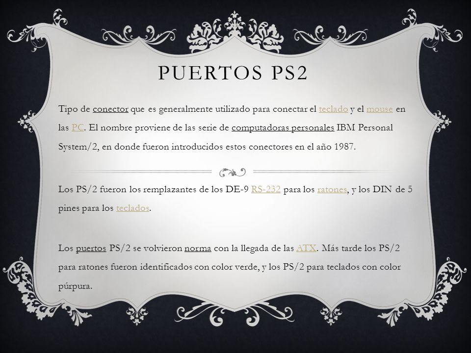 PUERTOS PS2 Tipo de conector que es generalmente utilizado para conectar el teclado y el mouse en las PC.