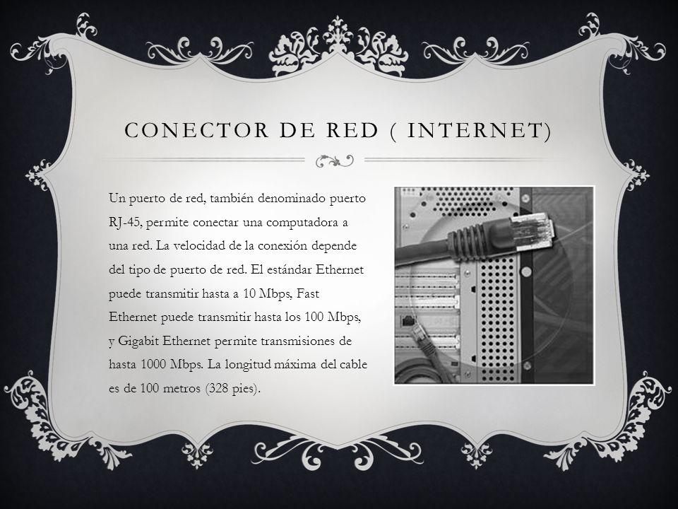 CONECTOR DE RED ( INTERNET) Un puerto de red, también denominado puerto RJ-45, permite conectar una computadora a una red.