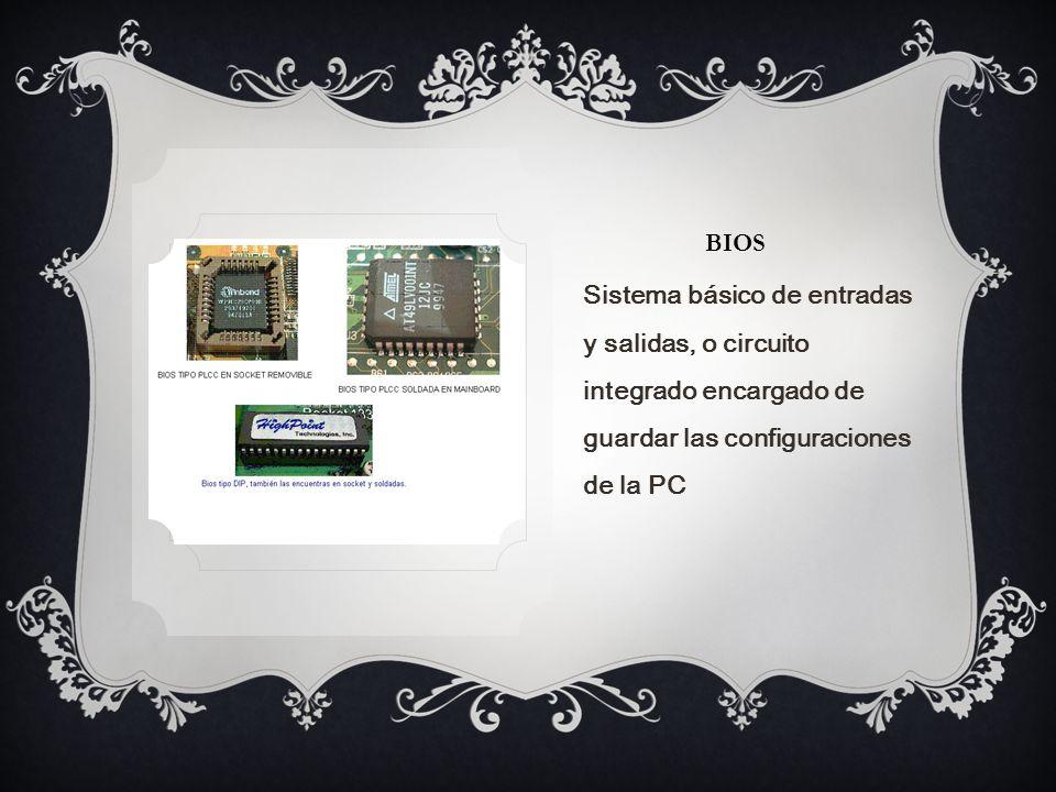 BIOS Sistema básico de entradas y salidas, o circuito integrado encargado de guardar las configuraciones de la PC