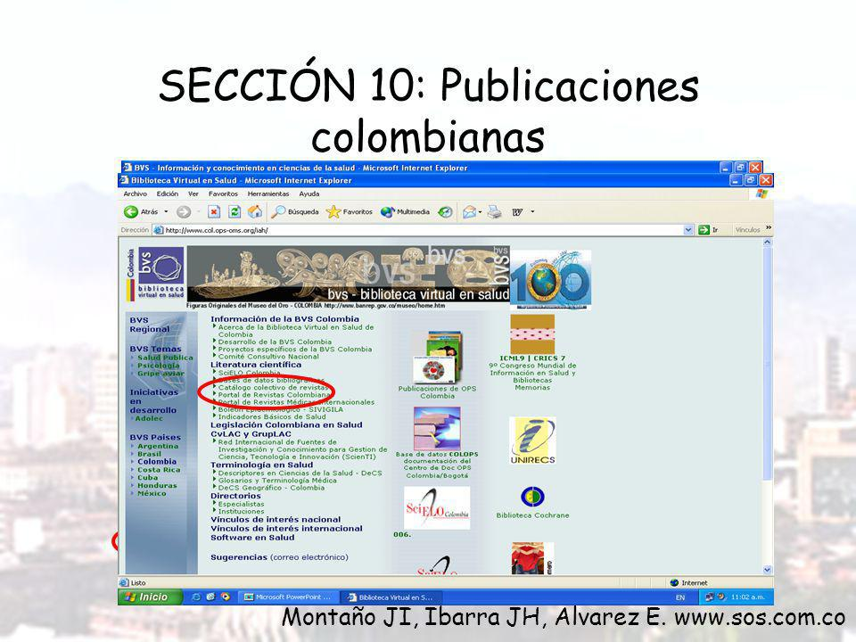 SECCIÓN 10: Publicaciones colombianas Montaño JI, Ibarra JH, Alvarez E. www.sos.com.co