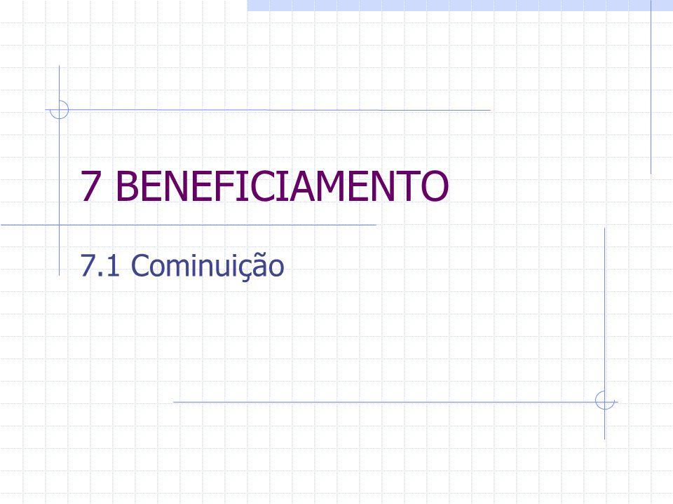 7 BENEFICIAMENTO 7.1 Cominuição
