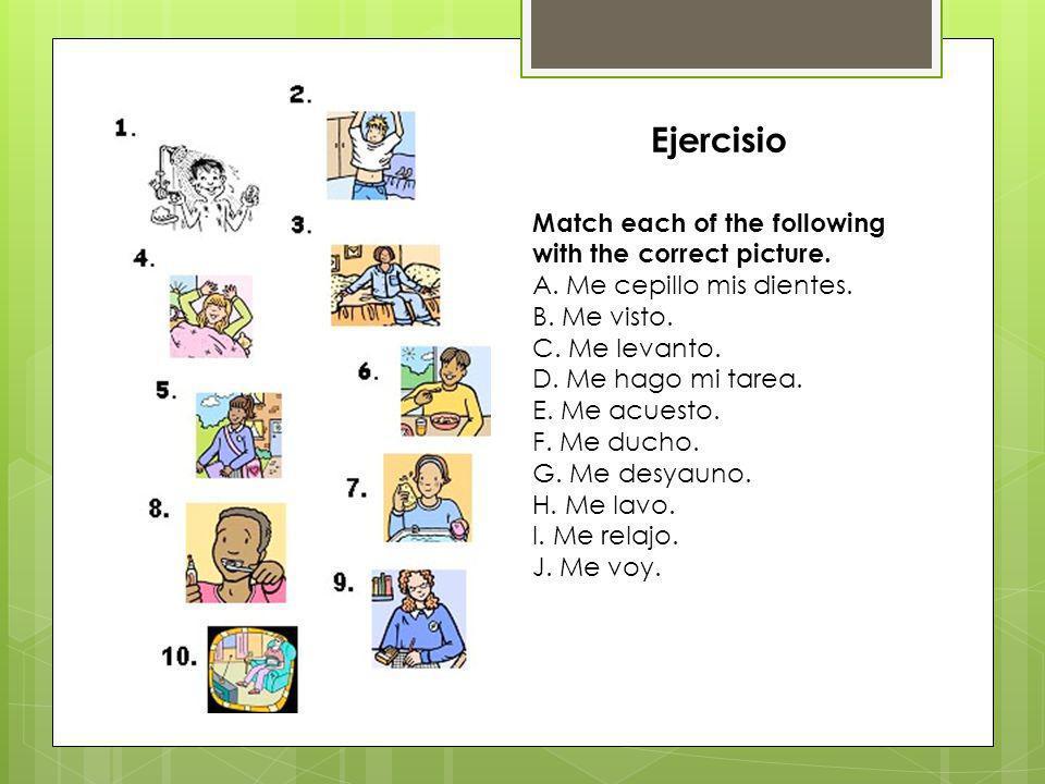 Match each of the following with the correct picture. A. Me cepillo mis dientes. B. Me visto. C. Me levanto. D. Me hago mi tarea. E. Me acuesto. F. Me
