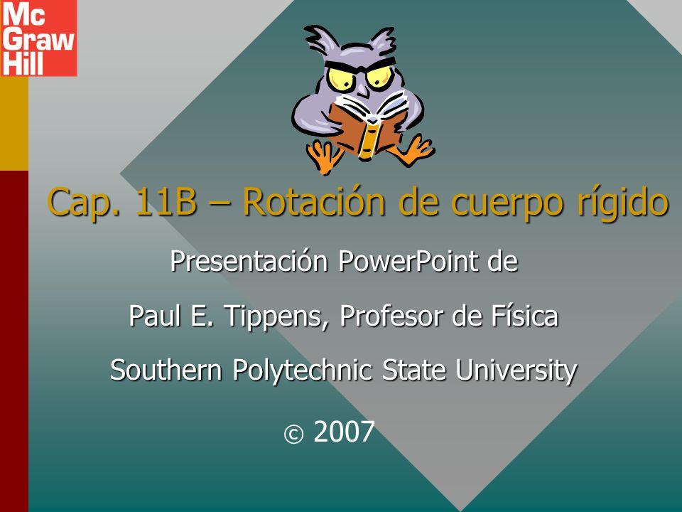 Trabajo y potencia para rotación Trabajo = Fs = FR F F s s = R FR Trabajo = Potencia = = Trabajo t t = t Potencia = Momento de torsión x velocidad angular promedio Potencia =