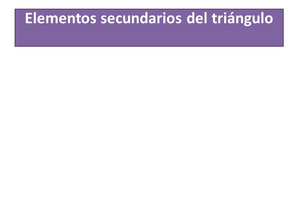 Elementos secundarios del triángulo
