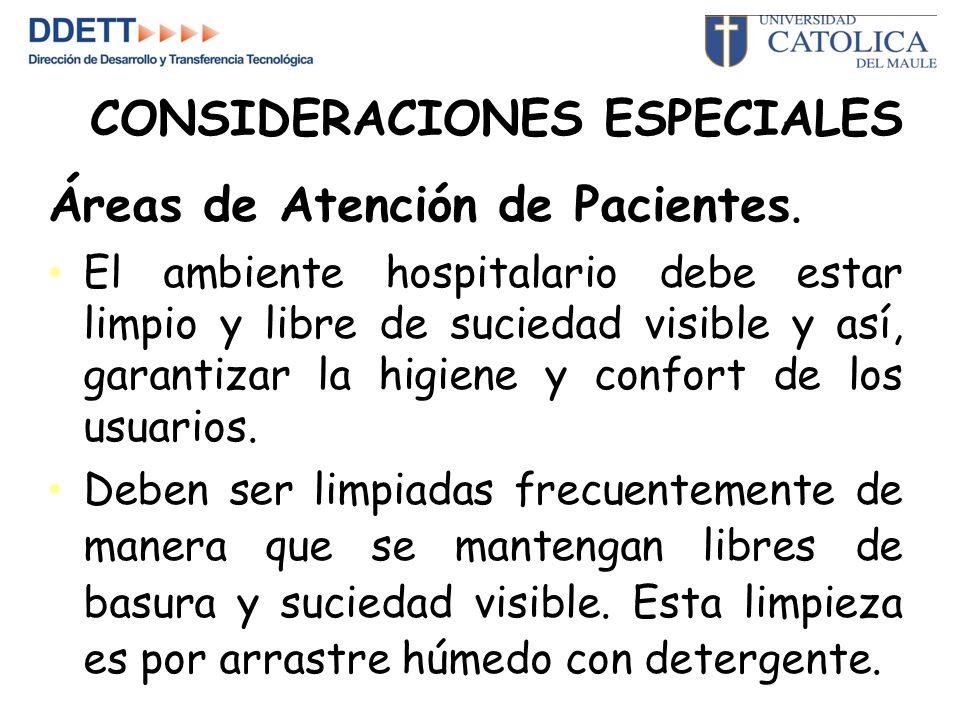 CONSIDERACIONES ESPECIALES Áreas de Atención de Pacientes.