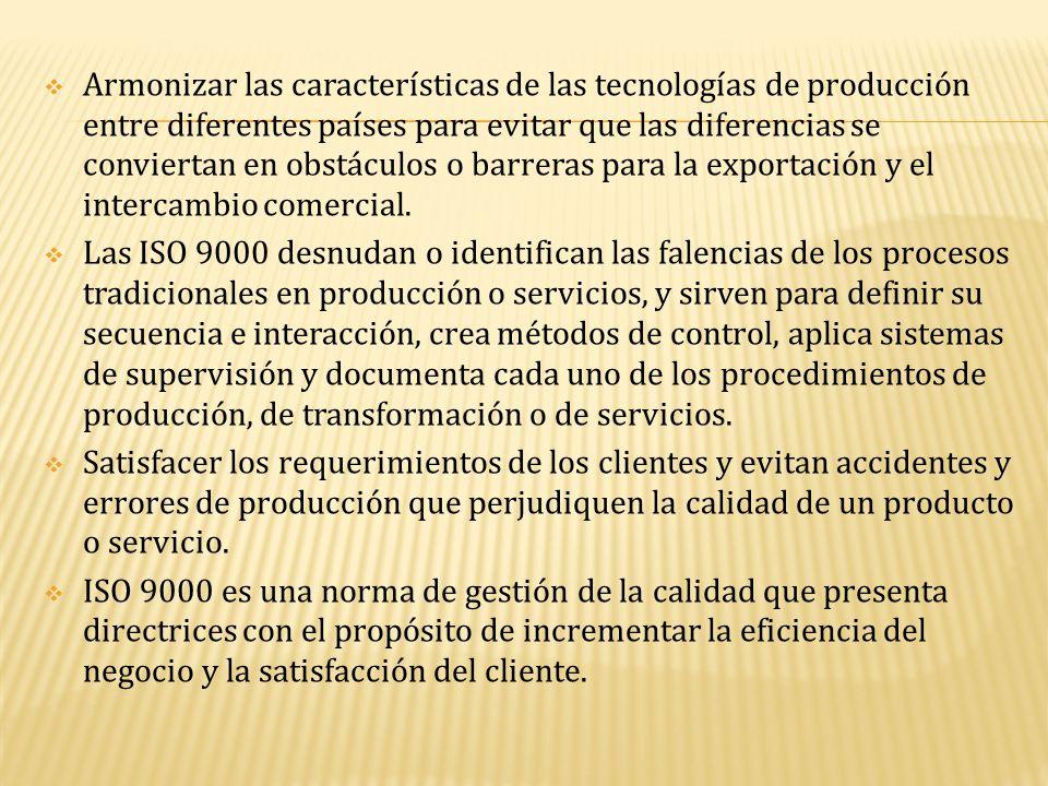  Armonizar las características de las tecnologías de producción entre diferentes países para evitar que las diferencias se conviertan en obstáculos o