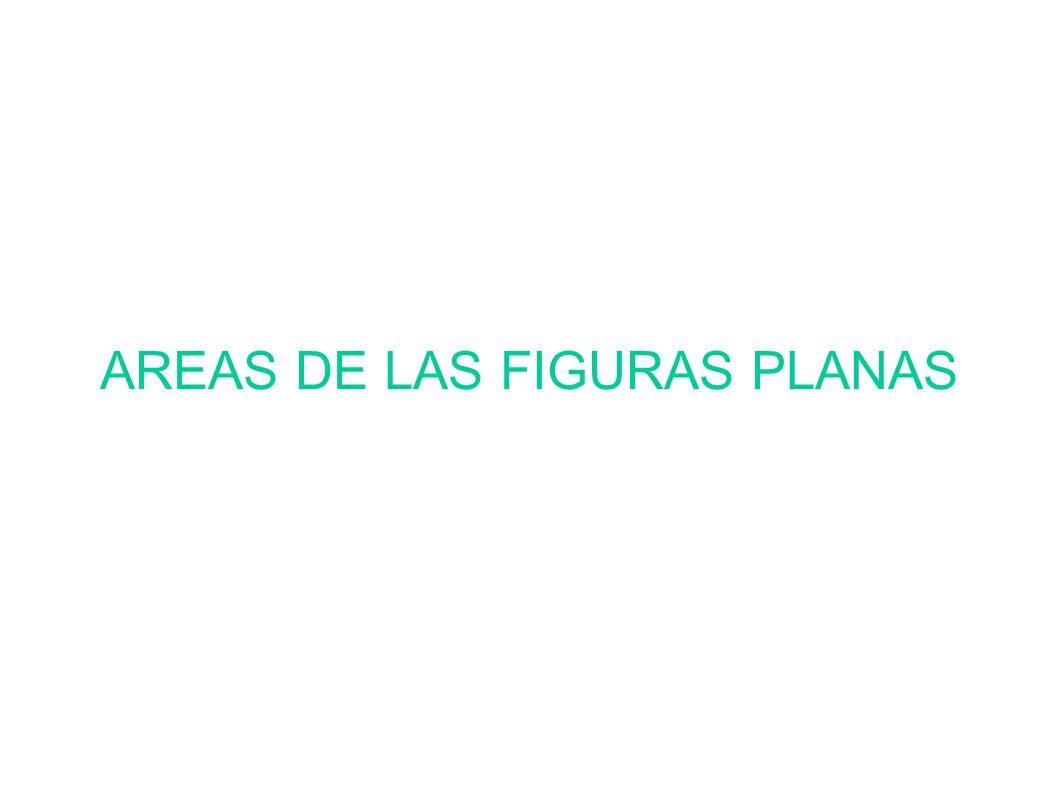 AREAS DE LAS FIGURAS PLANAS