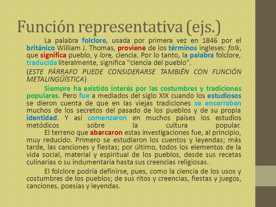 Función representativa (ejs.) La palabra folclore, usada por primera vez en 1846 por el británico William J.