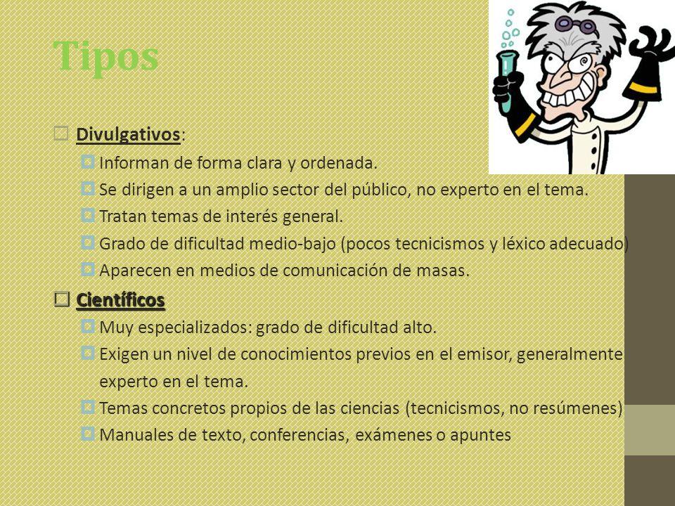 Tipos  Divulgativos:  Informan de forma clara y ordenada.
