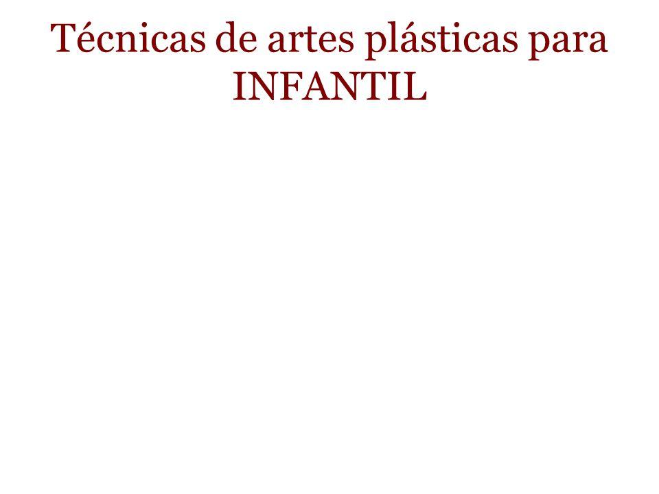 Técnicas de artes plásticas para INFANTIL