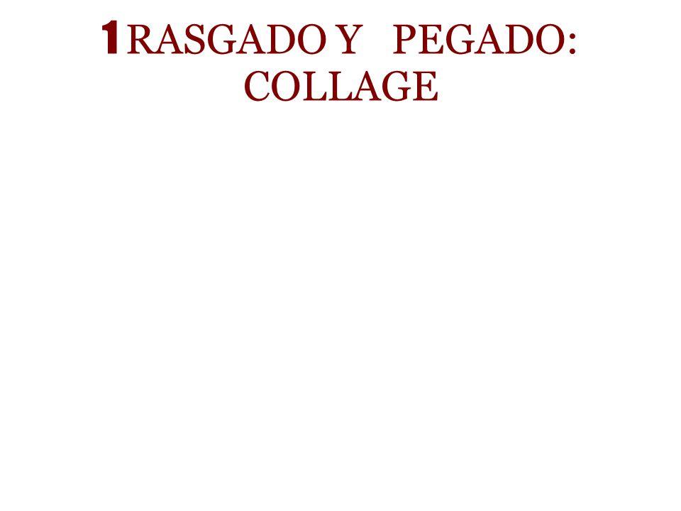 1 RASGADO Y PEGADO: COLLAGE
