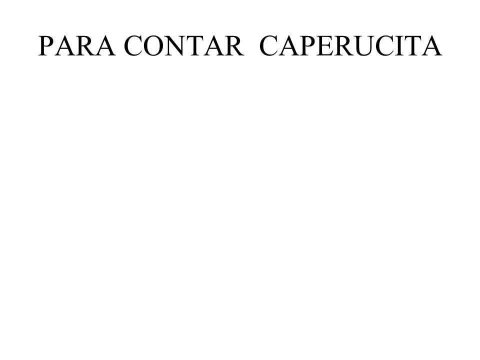 PARA CONTAR CAPERUCITA
