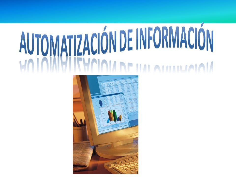 Se le conoce como automatización de información a tareas que se guardan solamente una vez y que se pueden utilizar posteriormente sin necesidad de tener que repetir la tarea.