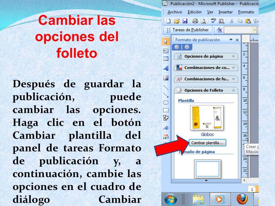 Cambiar las opciones del folleto Después de guardar la publicación, puede cambiar las opciones.