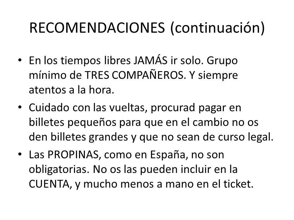 RECOMENDACIONES (continuación) En los tiempos libres JAMÁS ir solo.