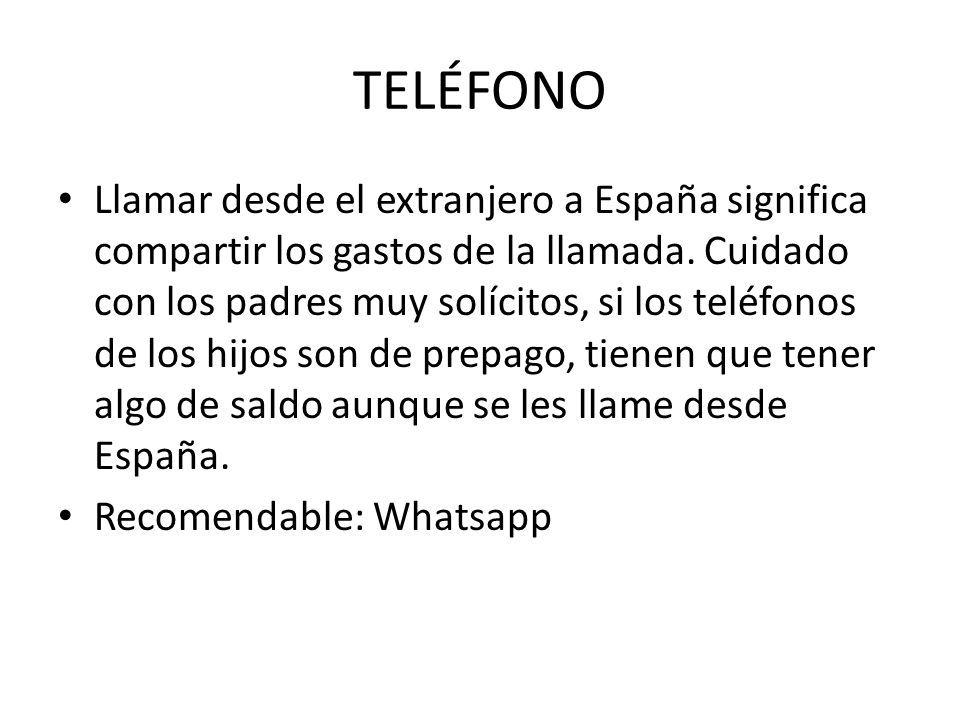 TELÉFONO Llamar desde el extranjero a España significa compartir los gastos de la llamada.