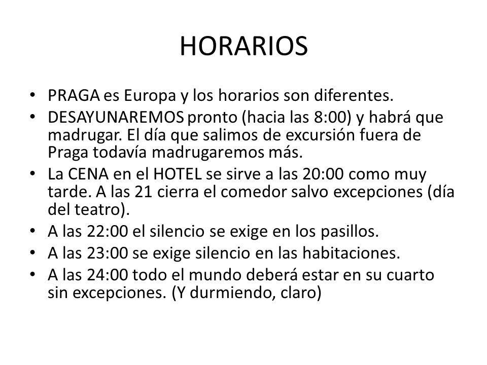 HORARIOS PRAGA es Europa y los horarios son diferentes.