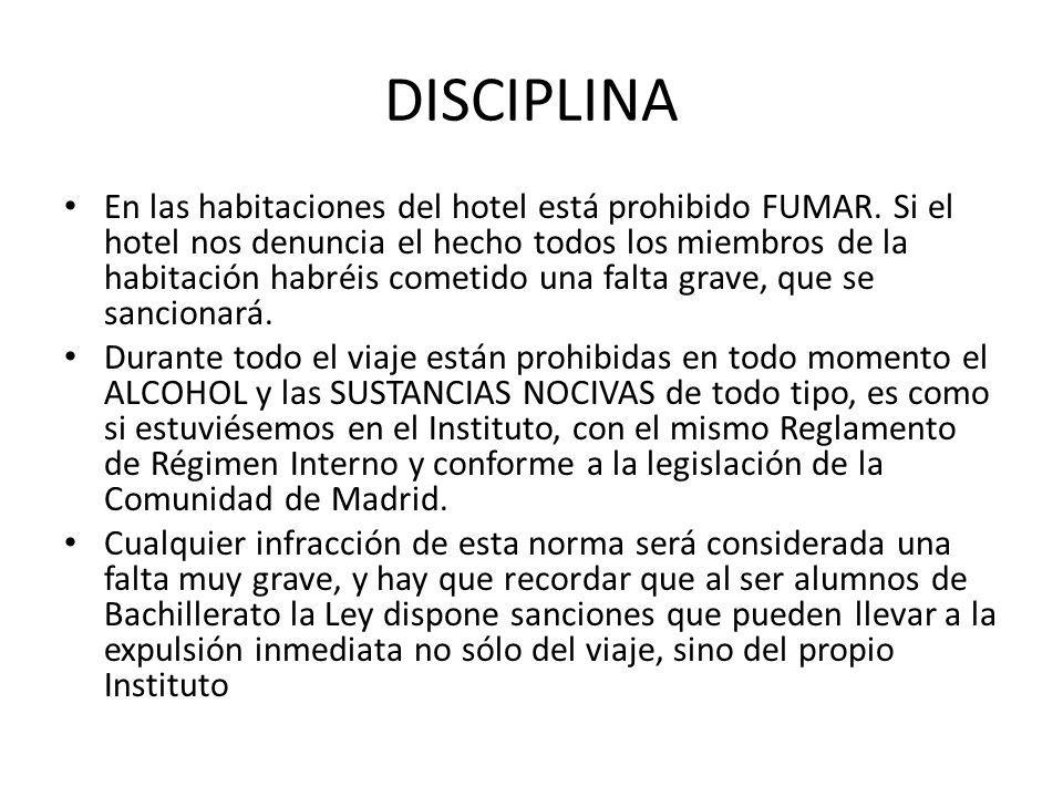 DISCIPLINA En las habitaciones del hotel está prohibido FUMAR.