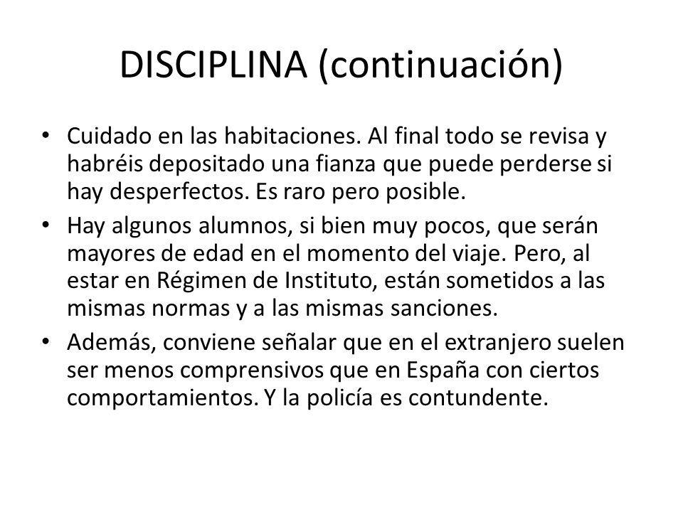 DISCIPLINA (continuación) Cuidado en las habitaciones.