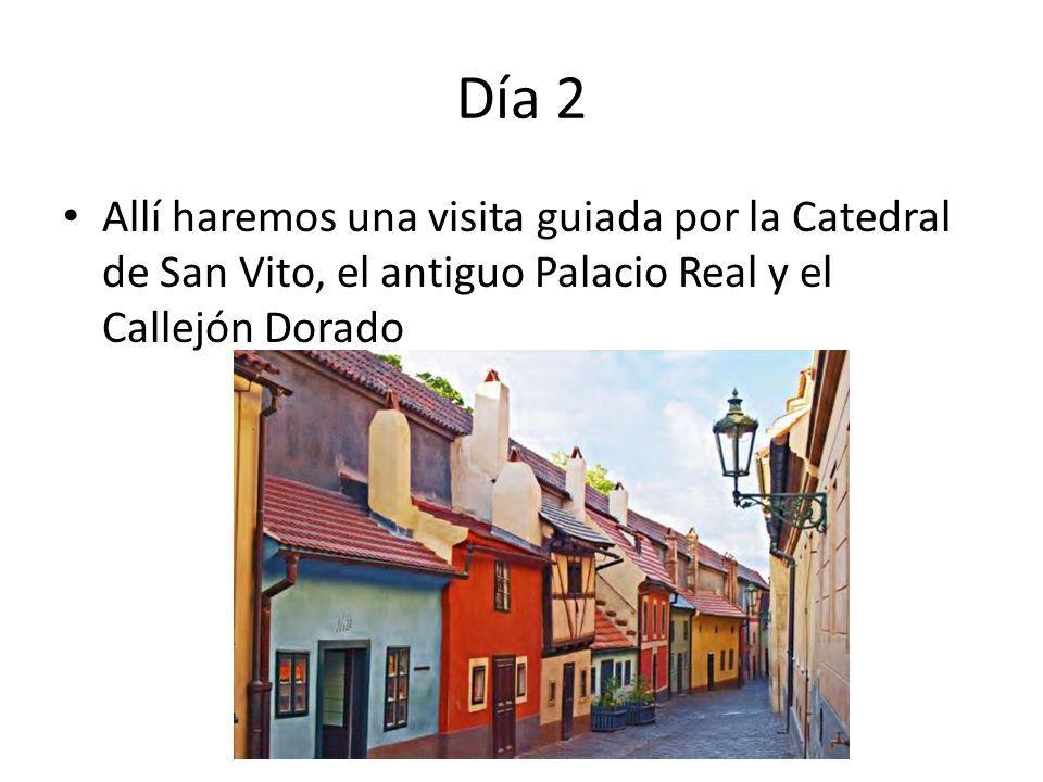 Día 2 Allí haremos una visita guiada por la Catedral de San Vito, el antiguo Palacio Real y el Callejón Dorado
