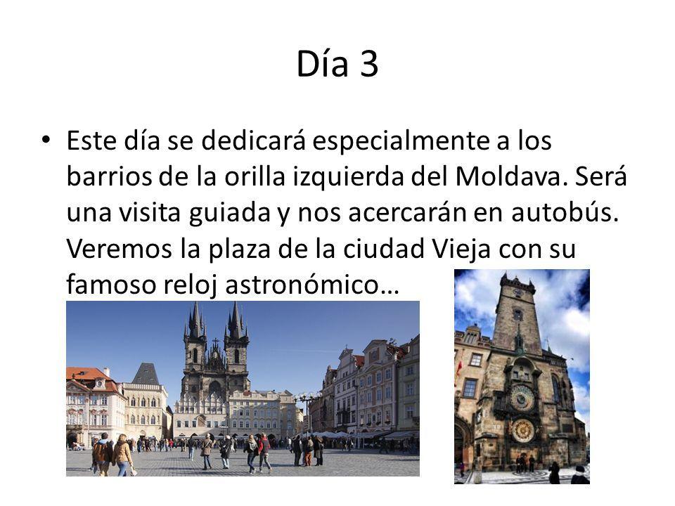 Día 3 Este día se dedicará especialmente a los barrios de la orilla izquierda del Moldava.