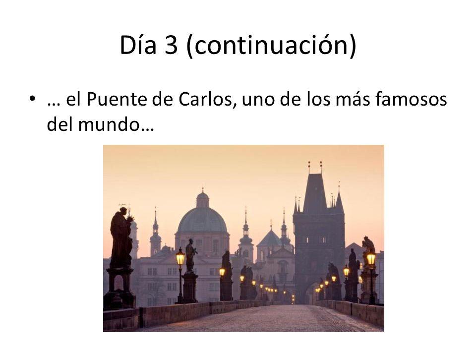 Día 3 (continuación) … el Puente de Carlos, uno de los más famosos del mundo…