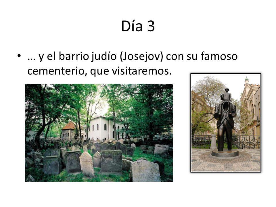 Día 3 … y el barrio judío (Josejov) con su famoso cementerio, que visitaremos.