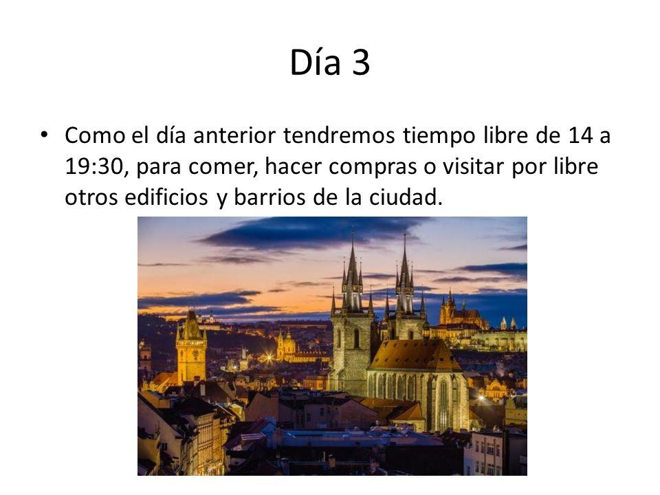 Día 3 Como el día anterior tendremos tiempo libre de 14 a 19:30, para comer, hacer compras o visitar por libre otros edificios y barrios de la ciudad.