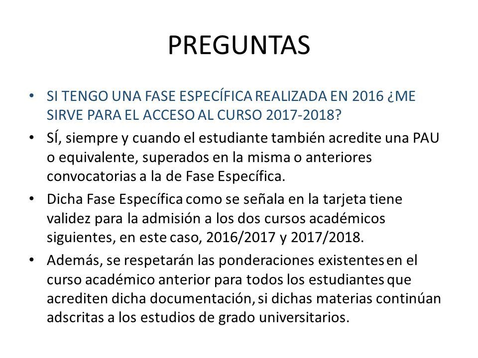 PREGUNTAS SI TENGO UNA FASE ESPECÍFICA REALIZADA EN 2016 ¿ME SIRVE PARA EL ACCESO AL CURSO 2017-2018.