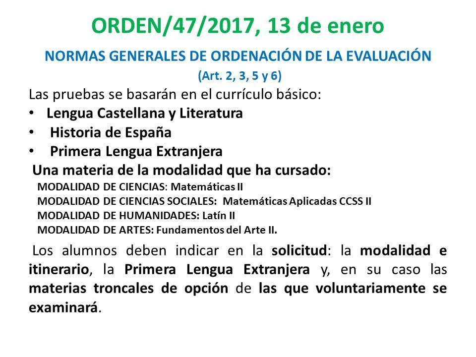ORDEN/47/2017, 13 de enero NORMAS GENERALES DE ORDENACIÓN DE LA EVALUACIÓN (Art.