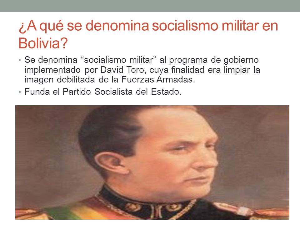 ¿A qué se denomina socialismo militar en Bolivia.