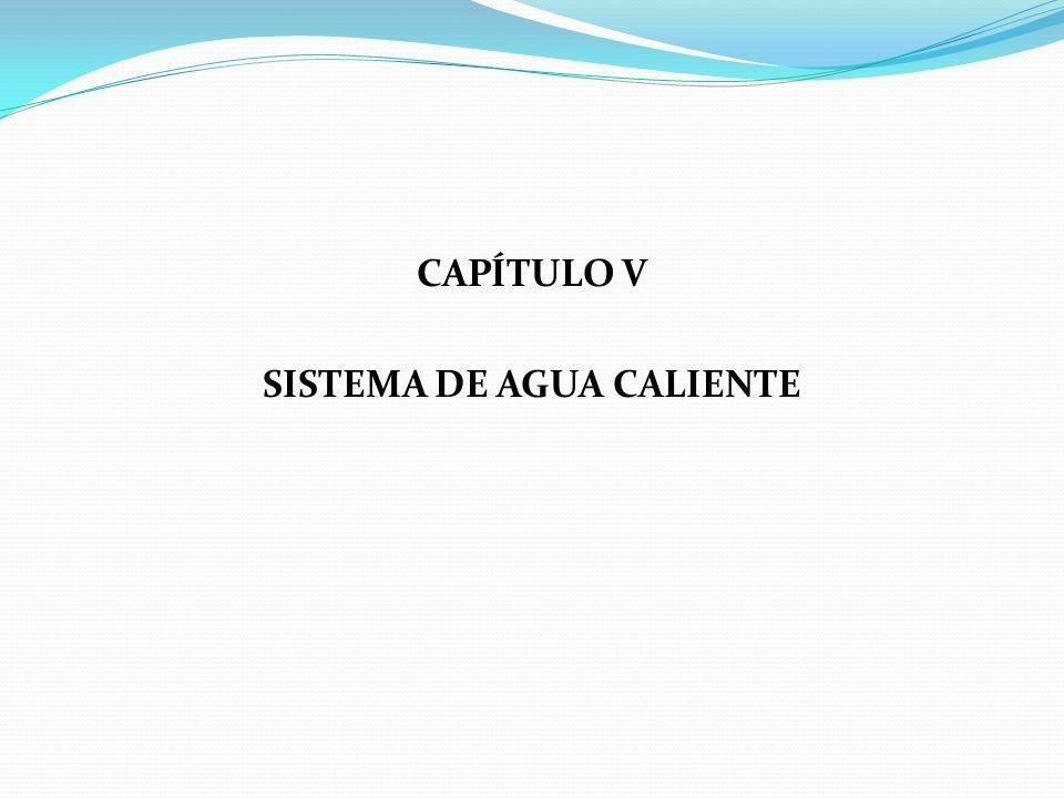 CAPÍTULO V SISTEMA DE AGUA CALIENTE