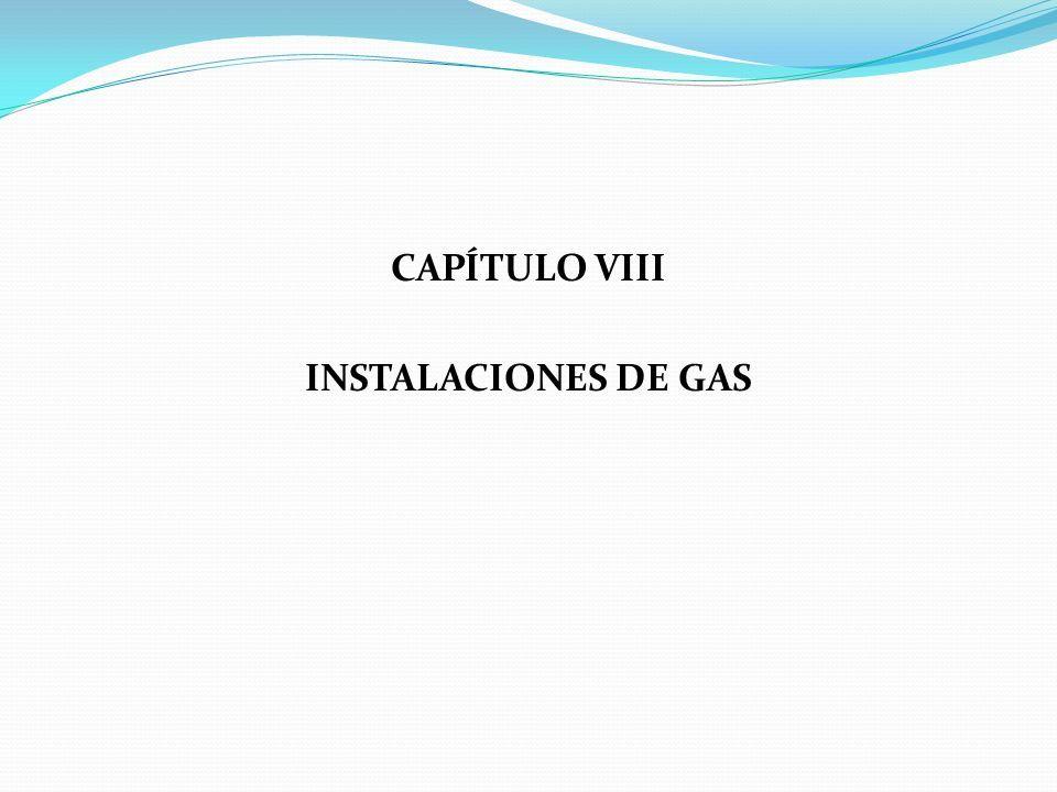 CAPÍTULO VIII INSTALACIONES DE GAS