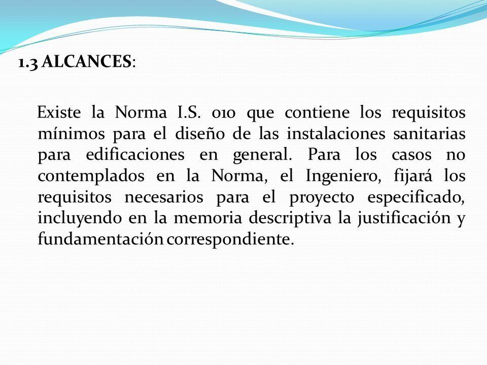 1.3 ALCANCES: Existe la Norma I.S.