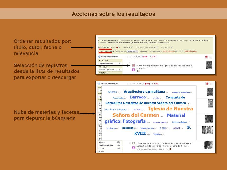 Nube de materias y facetas para depurar la búsqueda Ordenar resultados por: título, autor, fecha o relevancia Selección de registros desde la lista de