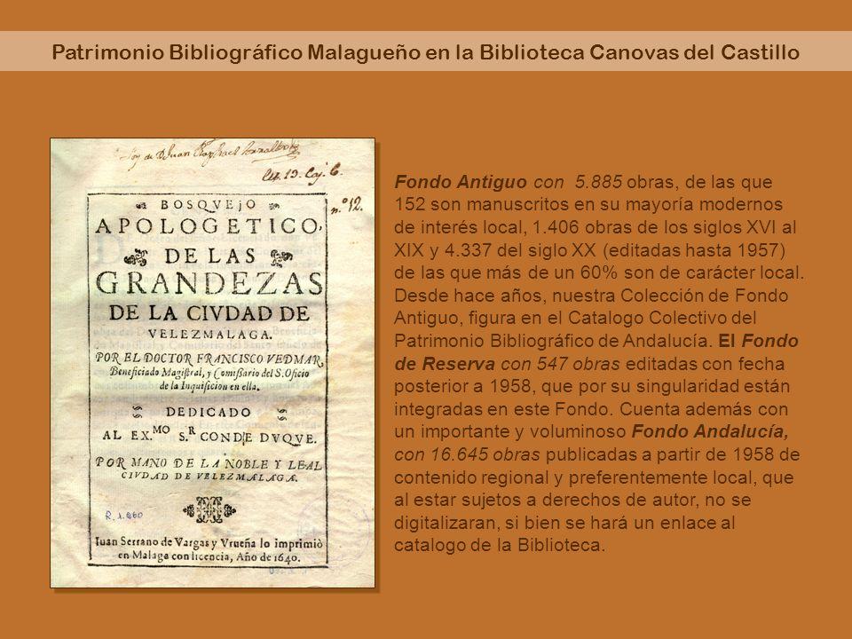 Patrimonio Bibliográfico Malagueño en la Biblioteca Canovas del Castillo La Colección de Publicaciones Periódicas, la integran las publicaciones antiguas (números sueltos de 145 títulos) y 887 títulos de revistas de contenido local y regional editadas a partir de 1957.
