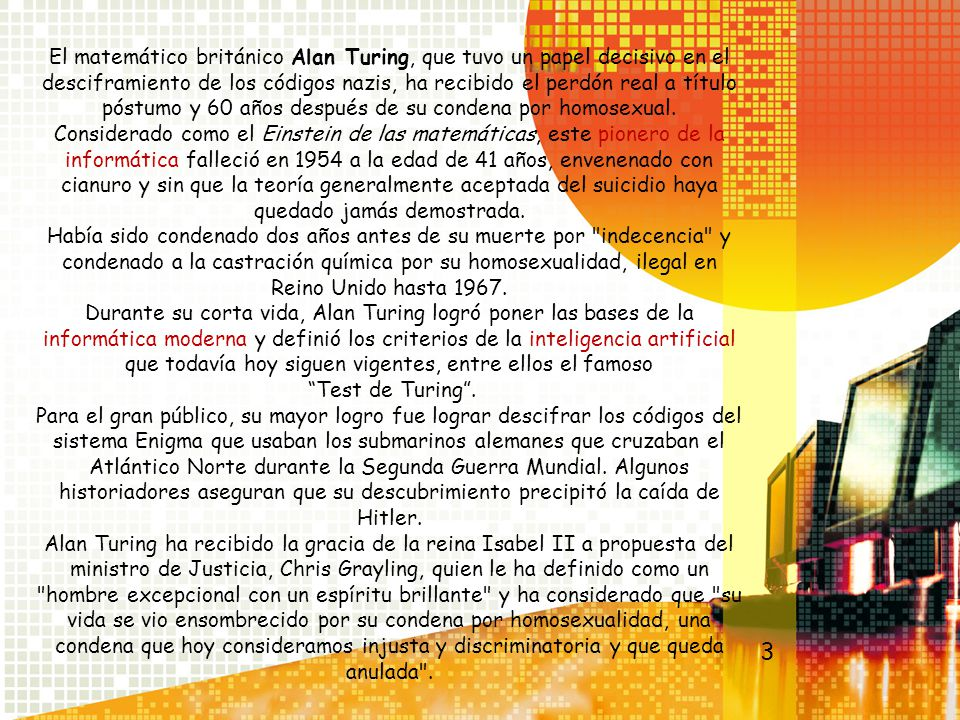 Reconocimiento póstumo El 23 de junio de 2001 se inauguró una estatua de Turing en Mánchester.